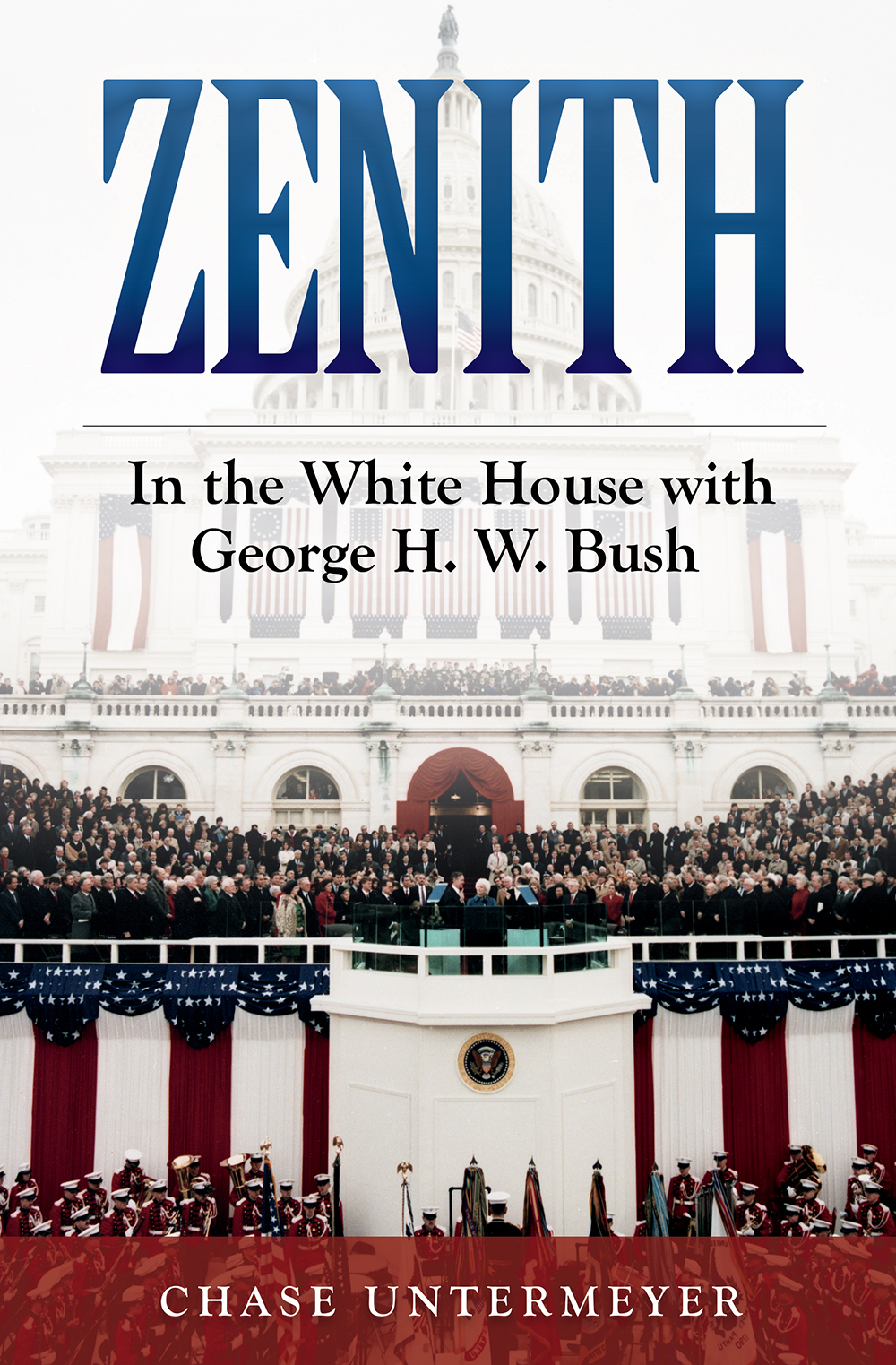 Zenith: In the White House with George H. W. Bush
